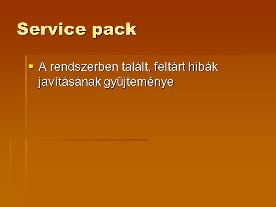 Service pack  A rendszerben talált, feltárt hibák javításának gyűjteménye