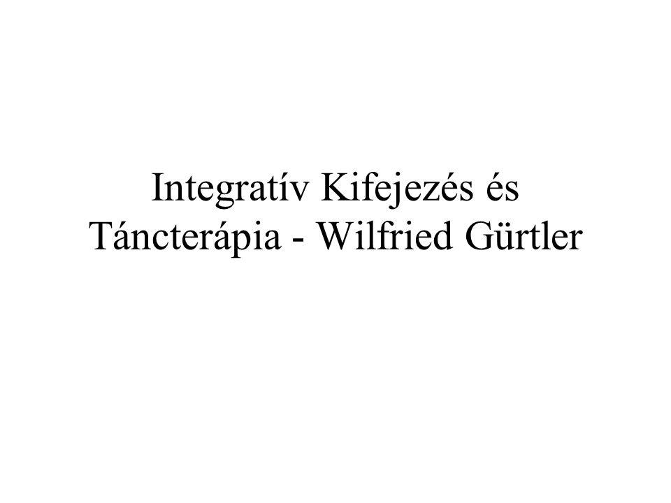 Integratív Kifejezés és Táncterápia - Wilfried Gürtler