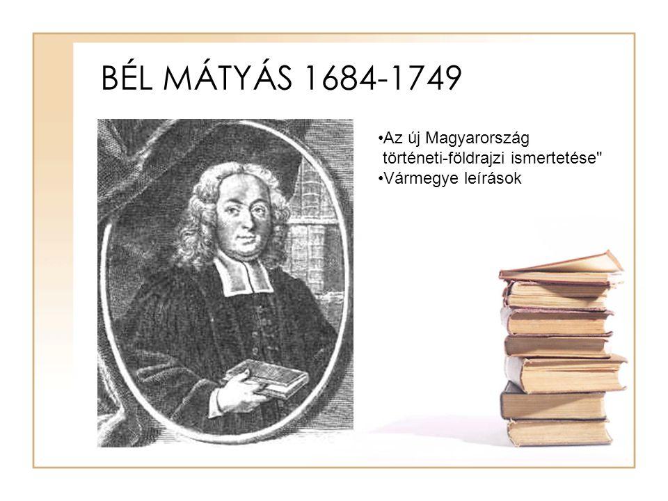 BÉL MÁTYÁS 1684-1749 Az új Magyarország történeti-földrajzi ismertetése