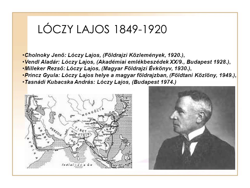 LÓCZY LAJOS 1849-1920 Cholnoky Jenő: Lóczy Lajos, (Földrajzi Közlemények, 1920.), Vendl Aladár: Lóczy Lajos, (Akadémiai emlékbeszédek XX/9., Budapest