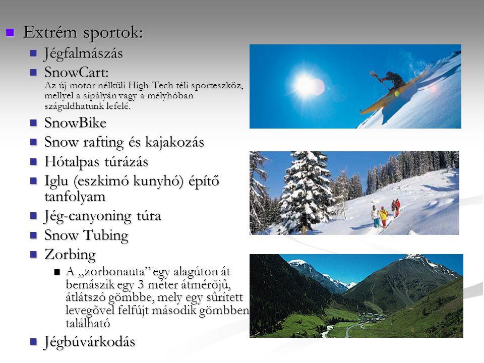 Extrém sportok: Extrém sportok: Jégfalmászás Jégfalmászás SnowCart: Az új motor nélküli High-Tech téli sporteszköz, mellyel a sípályán vagy a mélyhóba