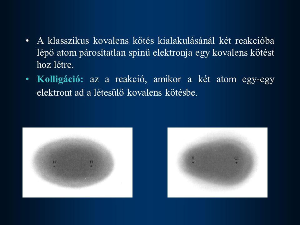 A klasszikus kovalens kötés kialakulásánál két reakcióba lépő atom párosítatlan spinű elektronja egy kovalens kötést hoz létre. Kolligáció: az a reakc
