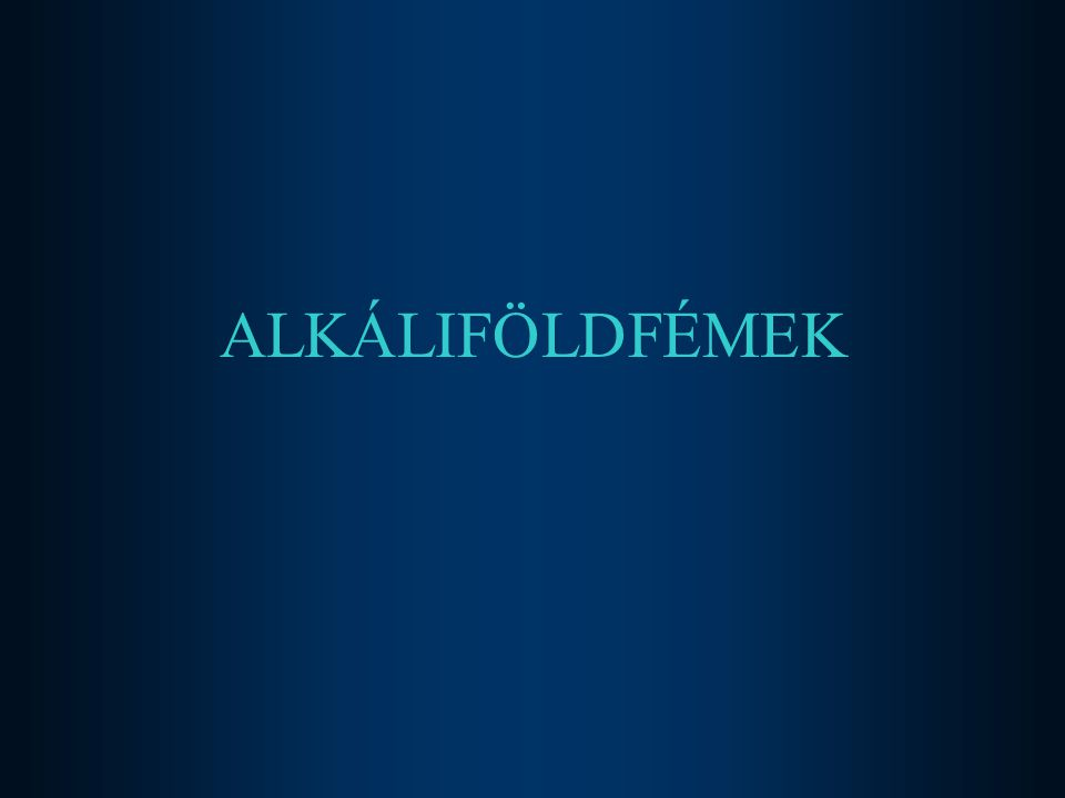 ALKÁLIFÖLDFÉMEK