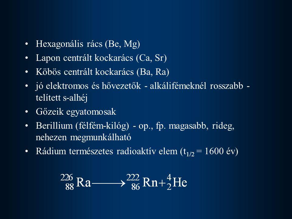 Előállítás O lvadék elektrolízissel –Magnézium és kalcium előállítása dolomitból hő MgCO 3.CaCO 3 MgCl 2 + CaCl 2 + 2CO 2 CaCl 2 CaCl 2 és MgCl 2 olvadék elektrolízise redukálása magnéziummal –Stroncium és bárium előállítása halogenidjeik elektrolízisével oxidjaik redukálása alumíniummal.