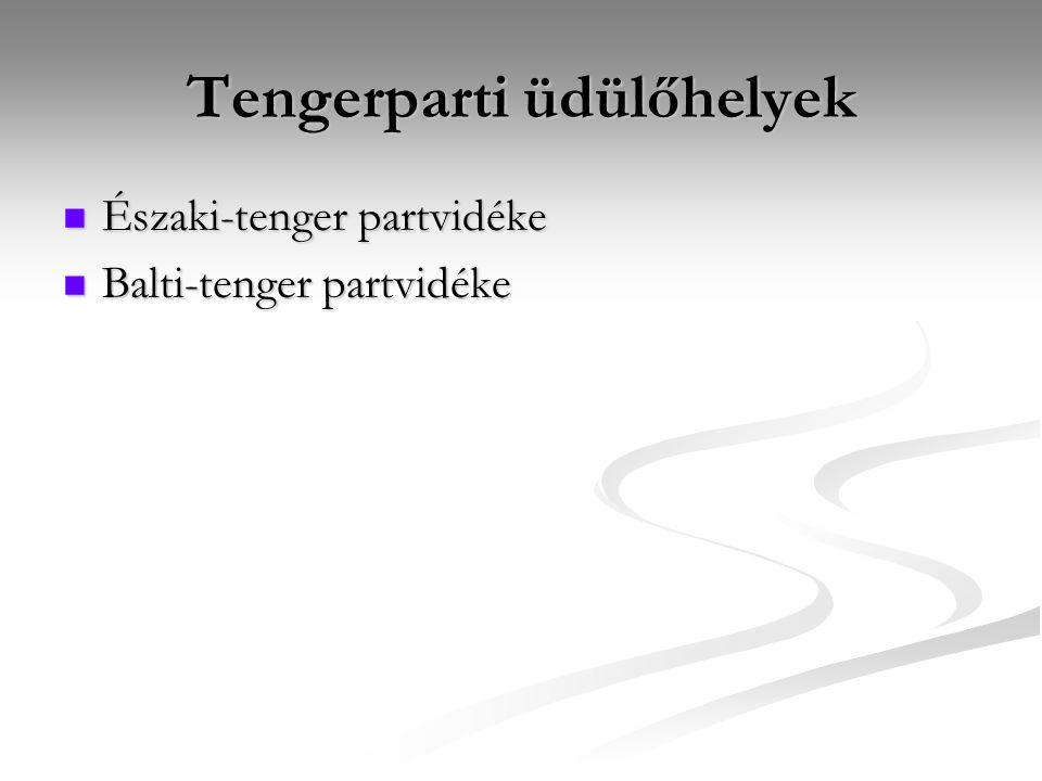 Tengerparti üdülőhelyek Északi-tenger partvidéke Északi-tenger partvidéke Balti-tenger partvidéke Balti-tenger partvidéke