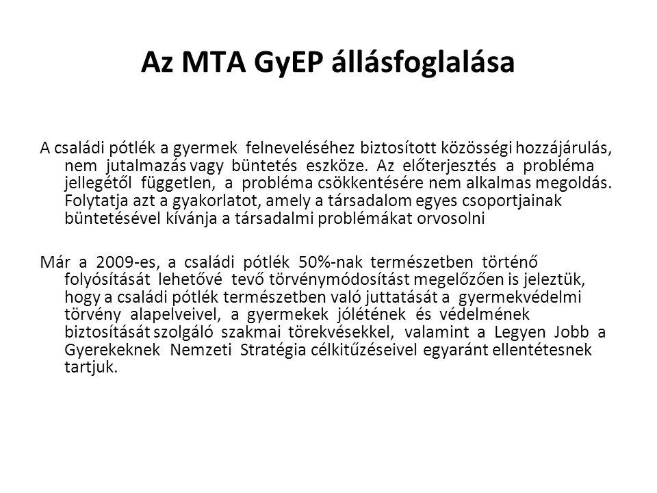 Az MTA GyEP állásfoglalása A családi pótlék a gyermek felneveléséhez biztosított közösségi hozzájárulás, nem jutalmazás vagy büntetés eszköze. Az előt