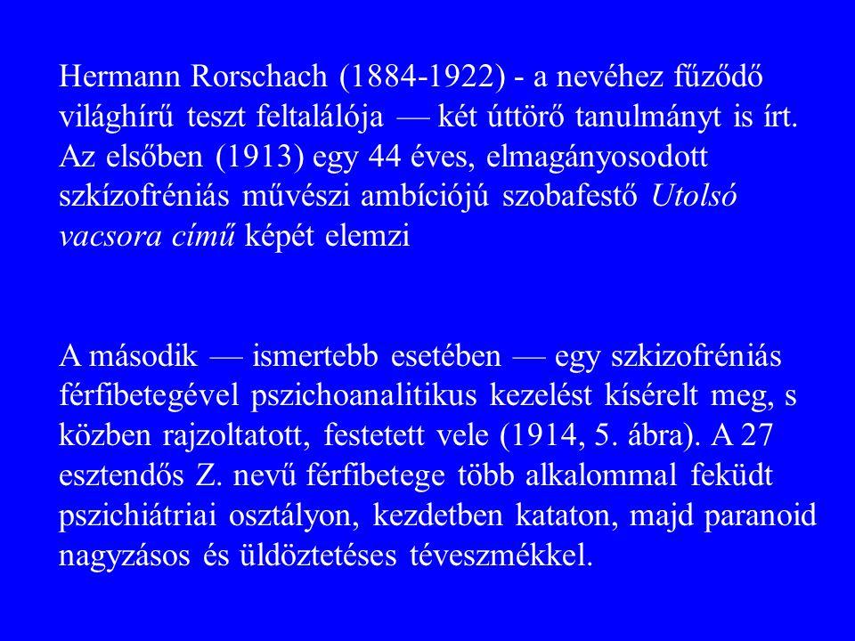 Hermann Rorschach (1884-1922) - a nevéhez fűződő világhírű teszt feltalálója — két úttörő tanulmányt is írt. Az elsőben (1913) egy 44 éves, elmagányos