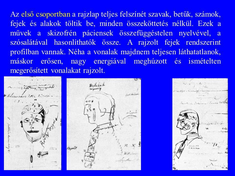 Az első csoportban a rajzlap teljes felszínét szavak, betűk, számok, fejek és alakok töltik be, minden összeköttetés nélkül. Ezek a művek a skizofrén
