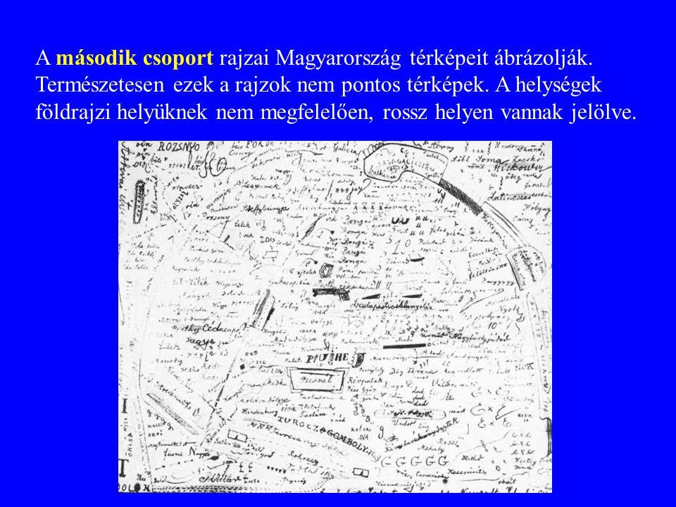A második csoport rajzai Magyarország térképeit ábrázolják. Természetesen ezek a rajzok nem pontos térképek. A helységek földrajzi helyüknek nem megfe