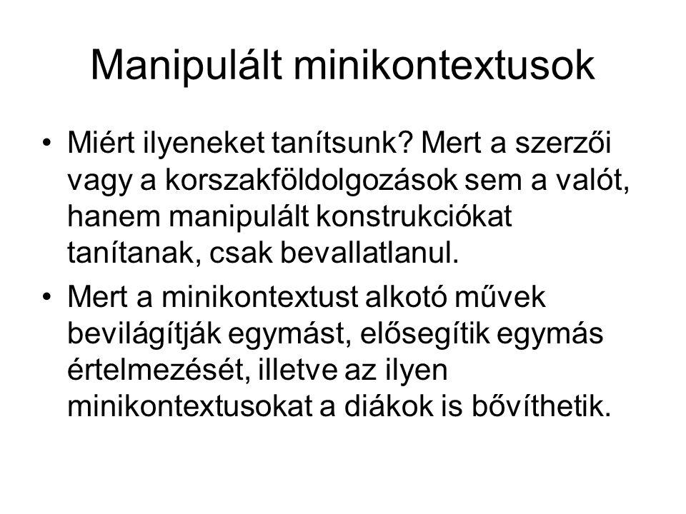 Manipulált minikontextusok Miért ilyeneket tanítsunk.