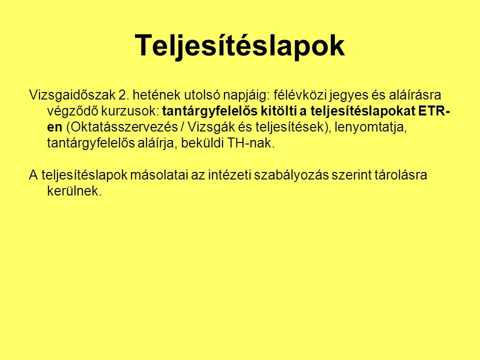 Teljesítéslapok Vizsgaidőszak 2.