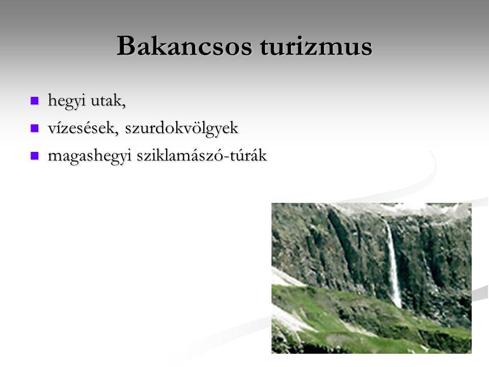 Bakancsos turizmus hegyi utak, hegyi utak, vízesések, szurdokvölgyek vízesések, szurdokvölgyek magashegyi sziklamászó-túrák magashegyi sziklamászó-túr