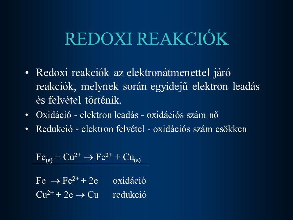 REDOXI REAKCIÓK Redoxi reakciók az elektronátmenettel járó reakciók, melynek során egyidejű elektron leadás és felvétel történik. Oxidáció - elektron