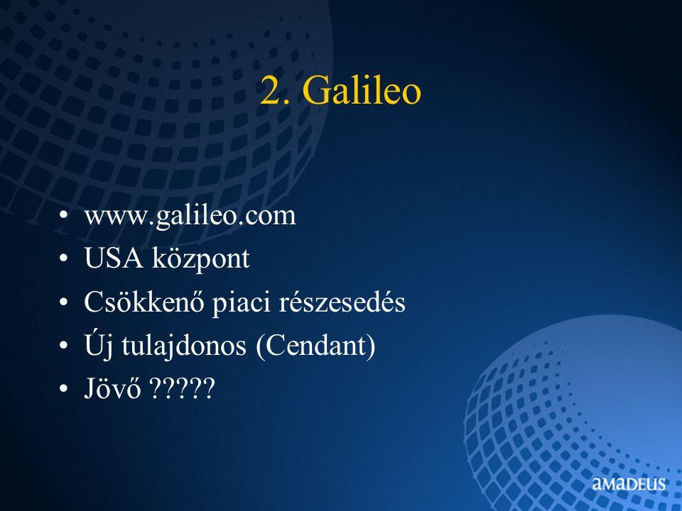 2. Galileo www.galileo.com USA központ Csökkenő piaci részesedés Új tulajdonos (Cendant) Jövő