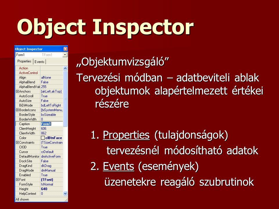 """Object Inspector """" Objektumvizsgáló Tervezési módban – adatbeviteli ablak objektumok alapértelmezett értékei részére 1."""