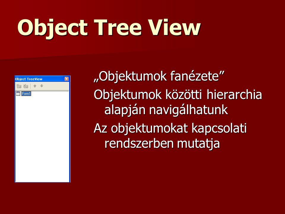 """Object Tree View """"Objektumok fanézete Objektumok közötti hierarchia alapján navigálhatunk Az objektumokat kapcsolati rendszerben mutatja"""