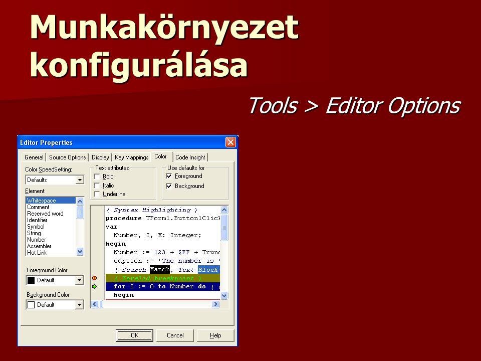 Munkakörnyezet konfigurálása Tools > Editor Options