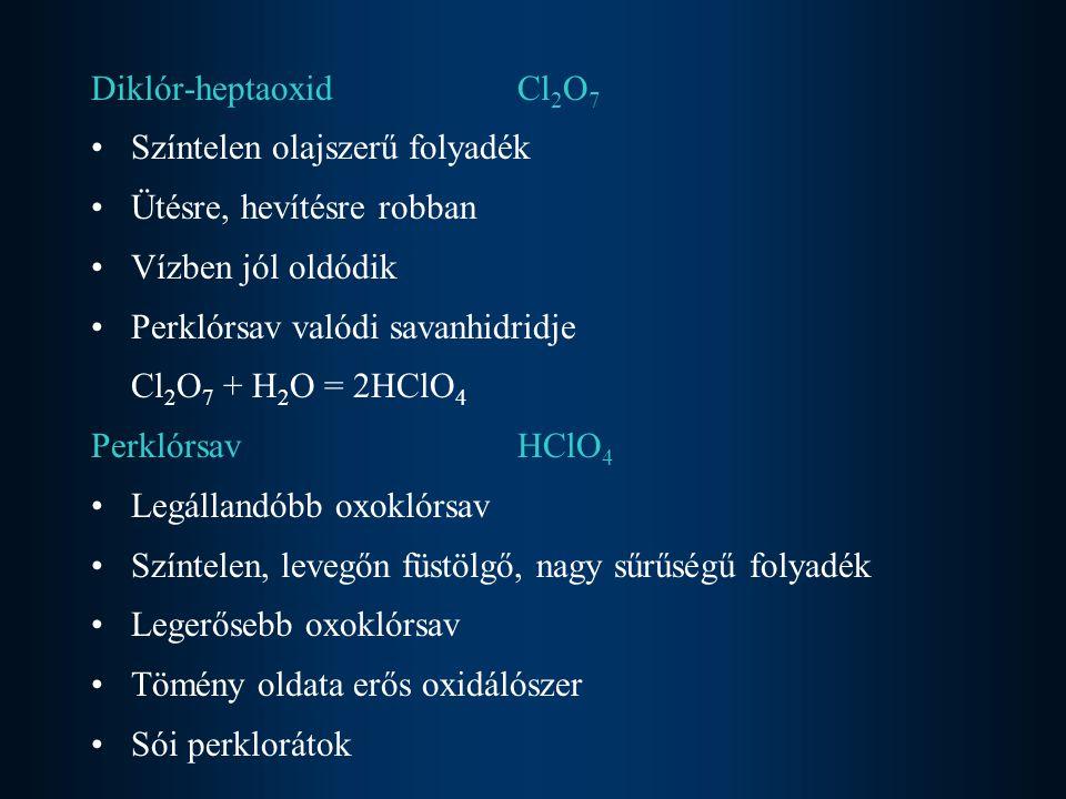 Dijód-pentaoxidI 2 O 5 Színtelen, kristályos, stabil Vízben oldódik Jódsav valódi savanhidridje I 2 O 5 + H 2 O = 2 HIO 3 JódsavHIO 3 Állandó, tisztán is előállítható vegyület Higroszkópos Vízben oldódó Közepesen erős sav Jodidokból jódot tesz szabaddá (jodometria) HIO 3 + 5HI = 3I 2 + 3H 2 O