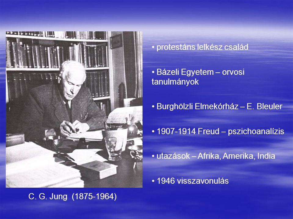 C. G. Jung (1875-1964) protestáns lelkész család Bázeli Egyetem – orvosi tanulmányok Burghölzli Elmekórház – E. Bleuler 1907-1914 Freud – pszichoanalí