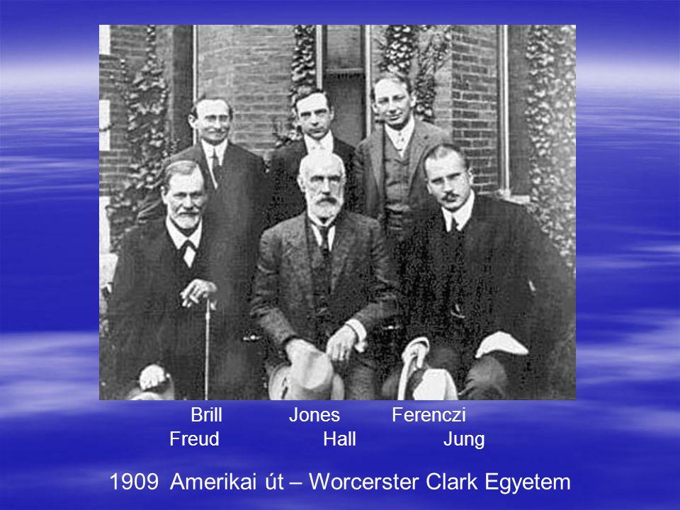 Freud Hall Jung Brill Jones Ferenczi 1909 Amerikai út – Worcerster Clark Egyetem