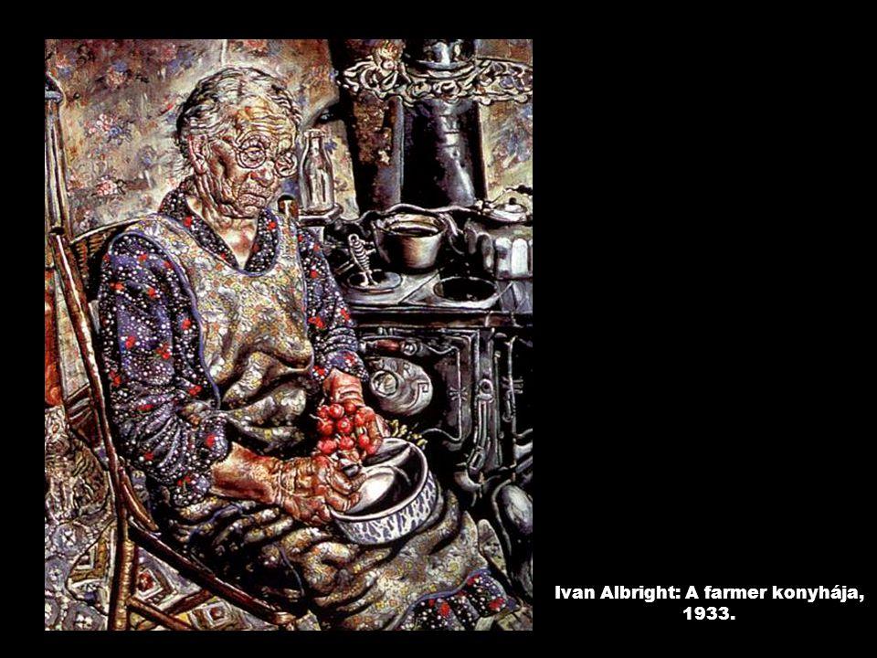 Ivan Albright: A farmer konyhája, 1933.