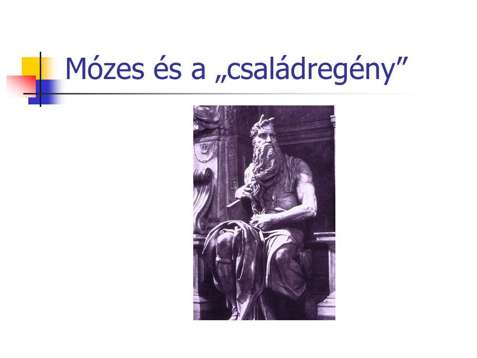"""Mózes és a """"családregény"""""""