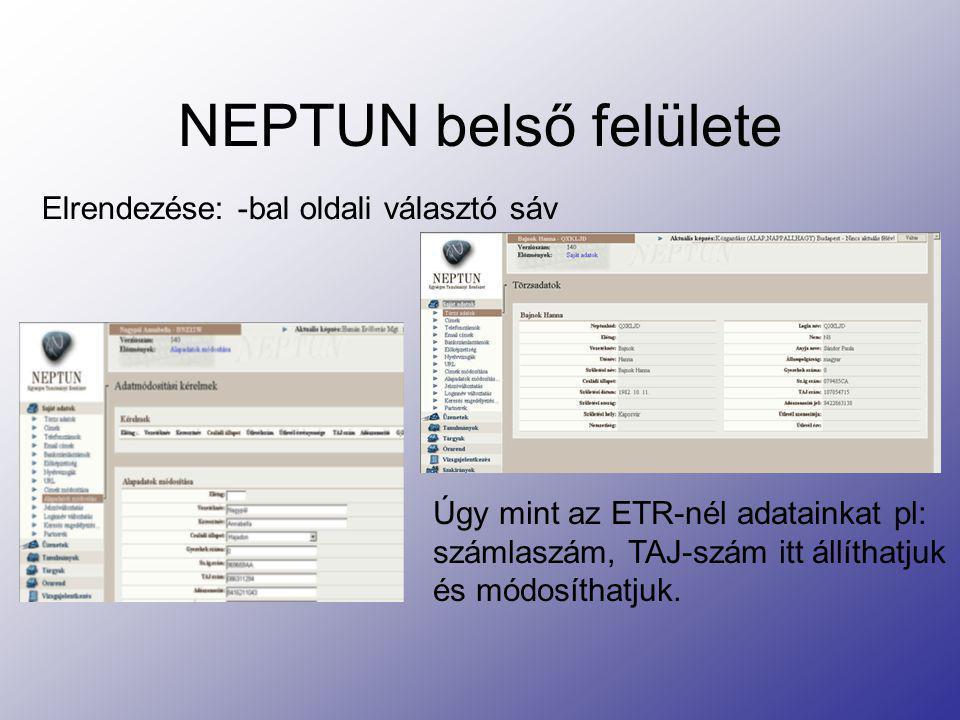 Tárgyfelvétel, kurzusválasztás A tárgyak menüpont alatt található a tárgyfelvétel menüpont, mely hasonlóan működik mint az ETR-ben.