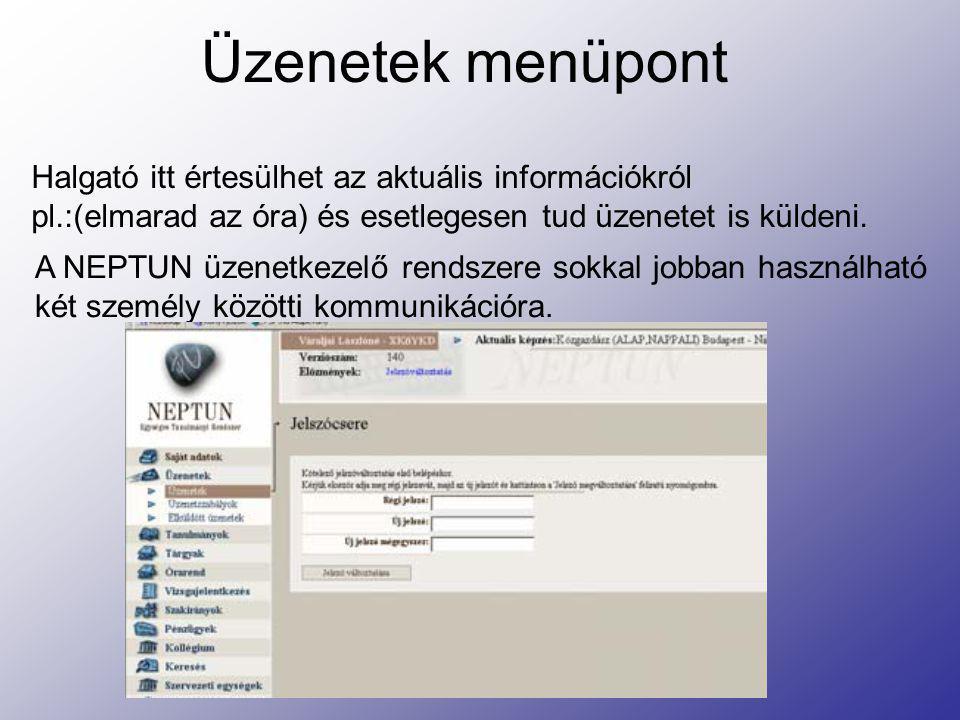 NEPTUN extra szolgáltatásai az ETR-hez képest Kurzus oktatóinak listájának nyomtatása.