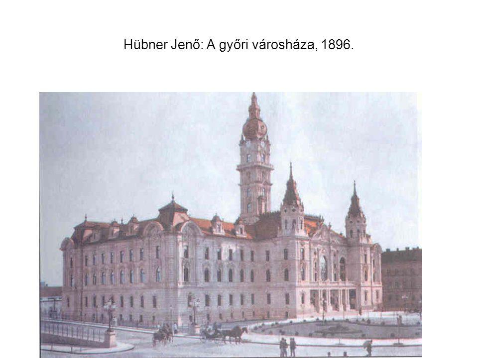 Hübner Jenő: A győri városháza, 1896.