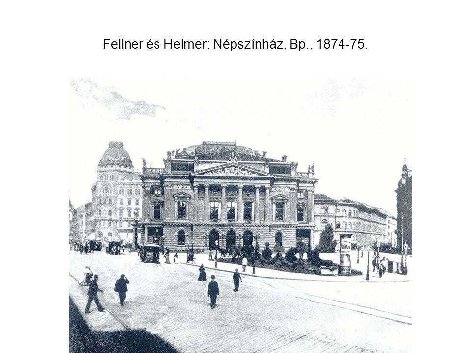 Fellner és Helmer: Népszínház, Bp., 1874-75.