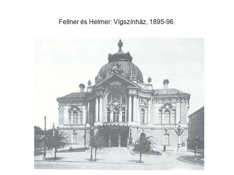 Fellner és Helmer: Vígszínház, 1895-96.