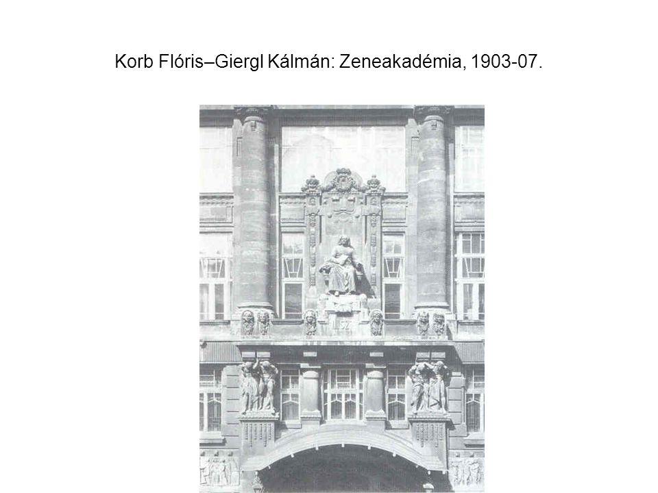 Korb Flóris–Giergl Kálmán: Zeneakadémia, 1903-07.