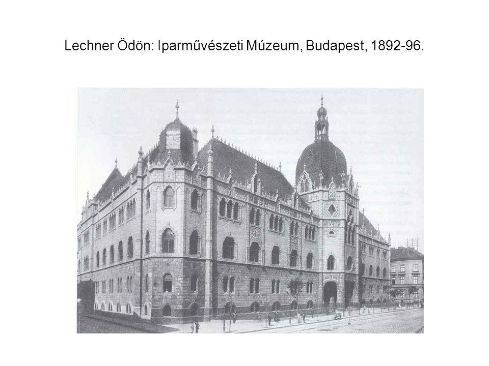 Lechner Ödön: Iparművészeti Múzeum, Budapest, 1892-96.