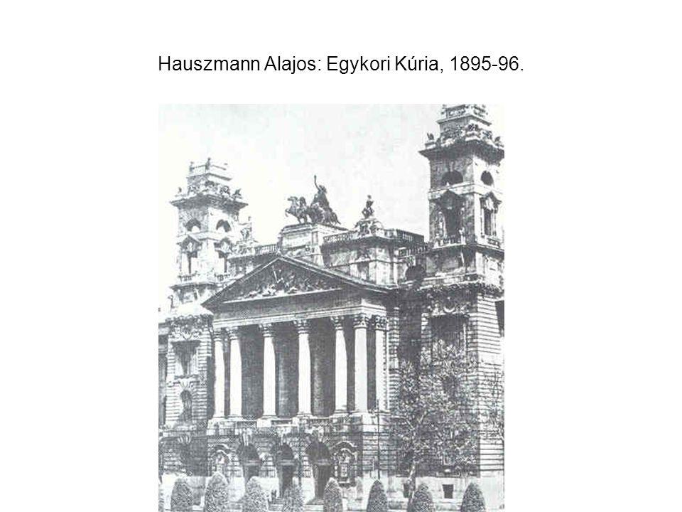 Hauszmann Alajos: Egykori Kúria, 1895-96.