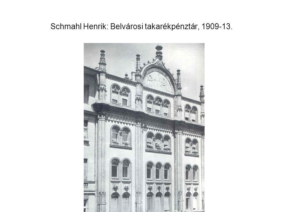 Schmahl Henrik: Belvárosi takarékpénztár, 1909-13.