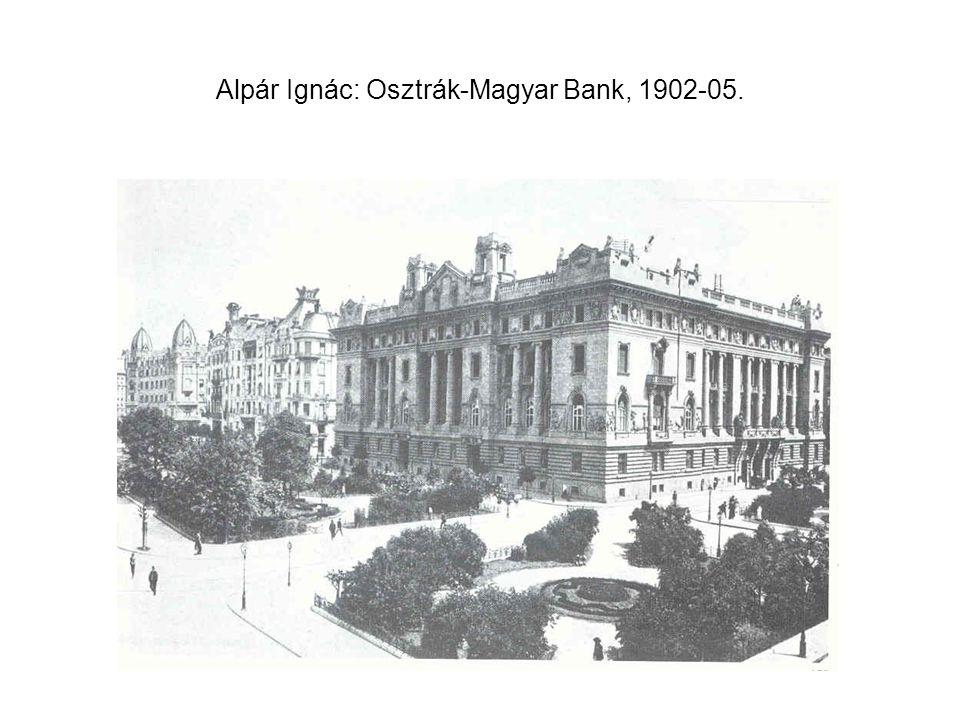 Alpár Ignác: Osztrák-Magyar Bank, 1902-05.