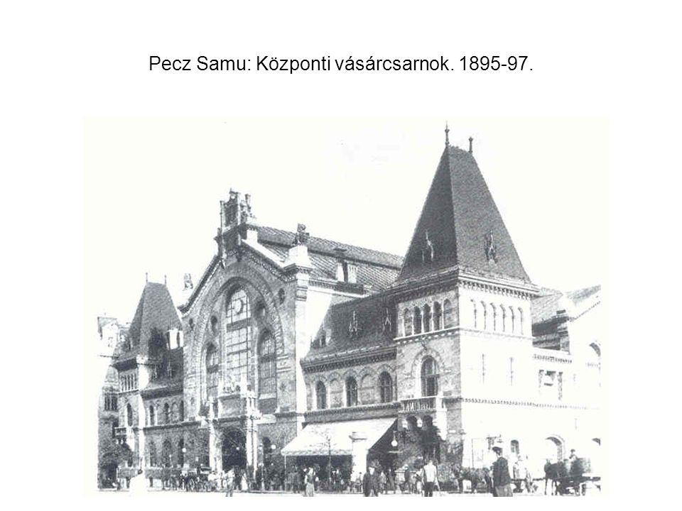 Pecz Samu: Központi vásárcsarnok. 1895-97.