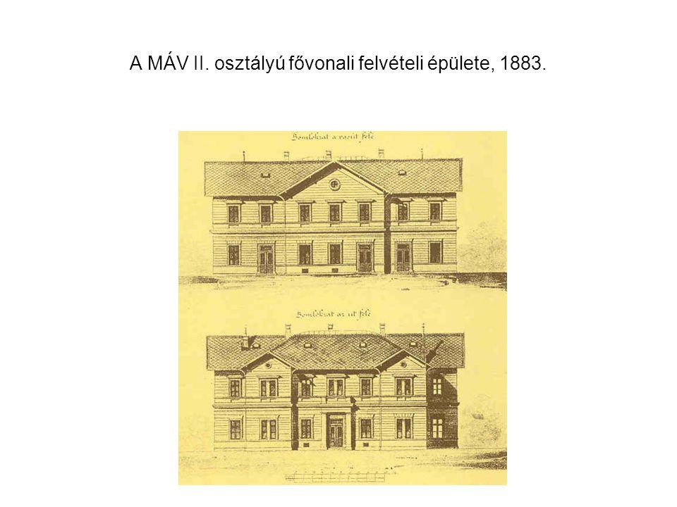 A MÁV II. osztályú fővonali felvételi épülete, 1883.