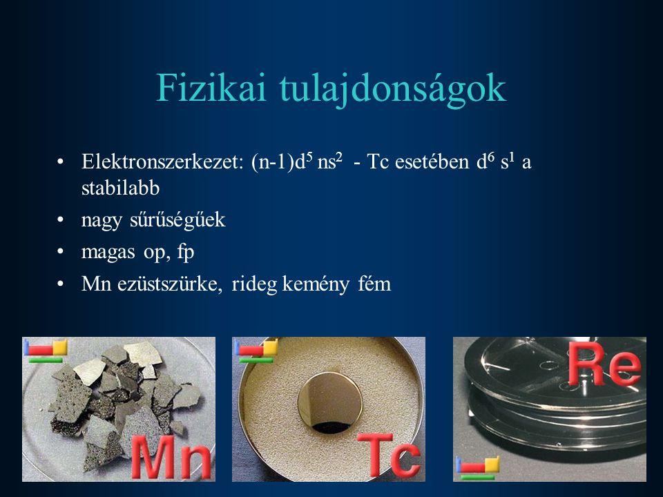 Fizikai tulajdonságok Elektronszerkezet: (n-1)d 5 ns 2 - Tc esetében d 6 s 1 a stabilabb nagy sűrűségűek magas op, fp Mn ezüstszürke, rideg kemény fém