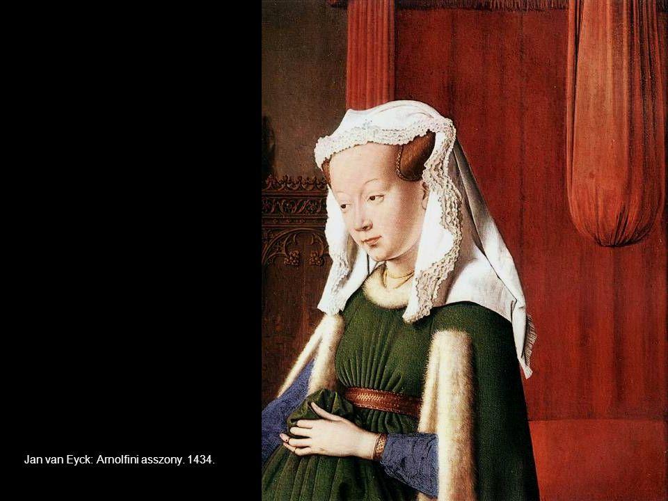 Jan van Eyck: Arnolfini asszony. 1434.