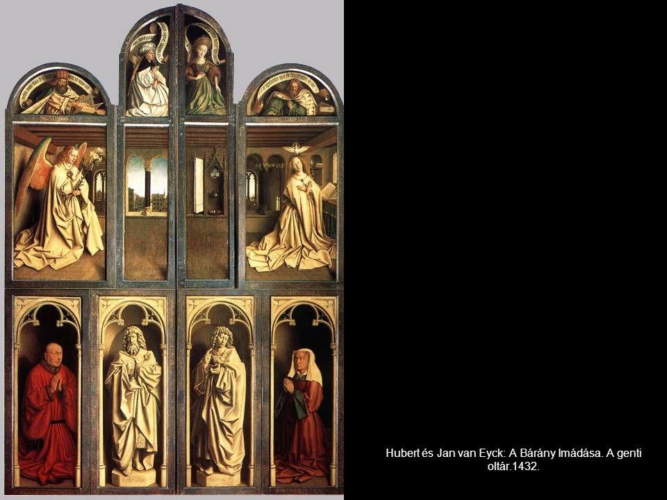 Hubert és Jan van Eyck: A Bárány Imádása. A genti oltár.1432.