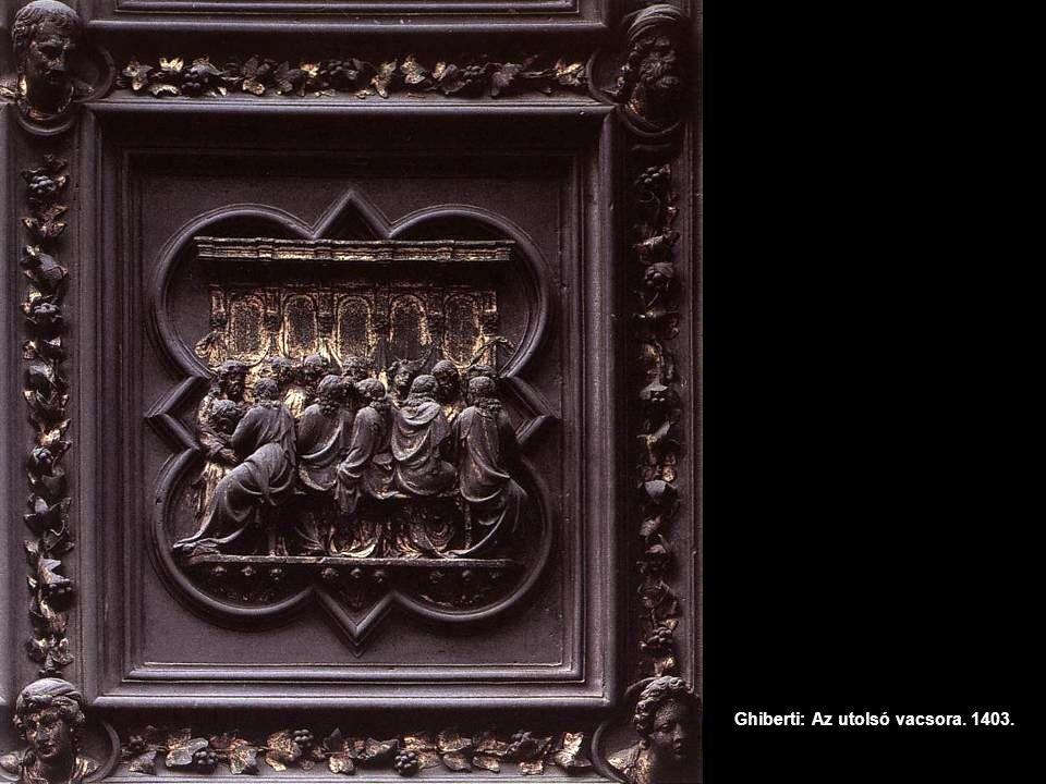 Ghiberti: Az utolsó vacsora. 1403.