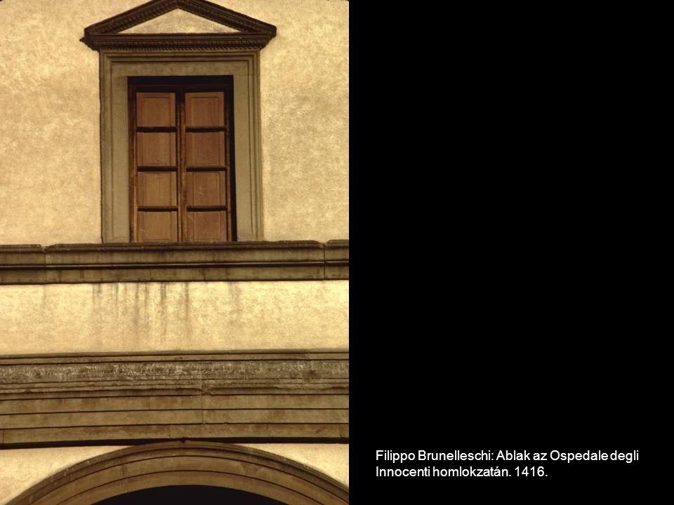 Filippo Brunelleschi: Ablak az Ospedale degli Innocenti homlokzatán. 1416.