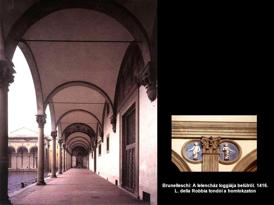 Brunelleschi: A lelencház loggiája belülről. 1416. L. della Robbia tondói a homlokzaton