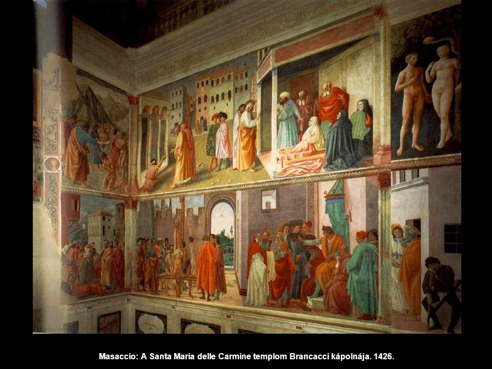 Masaccio: A Santa Maria delle Carmine templom Brancacci kápolnája. 1426.