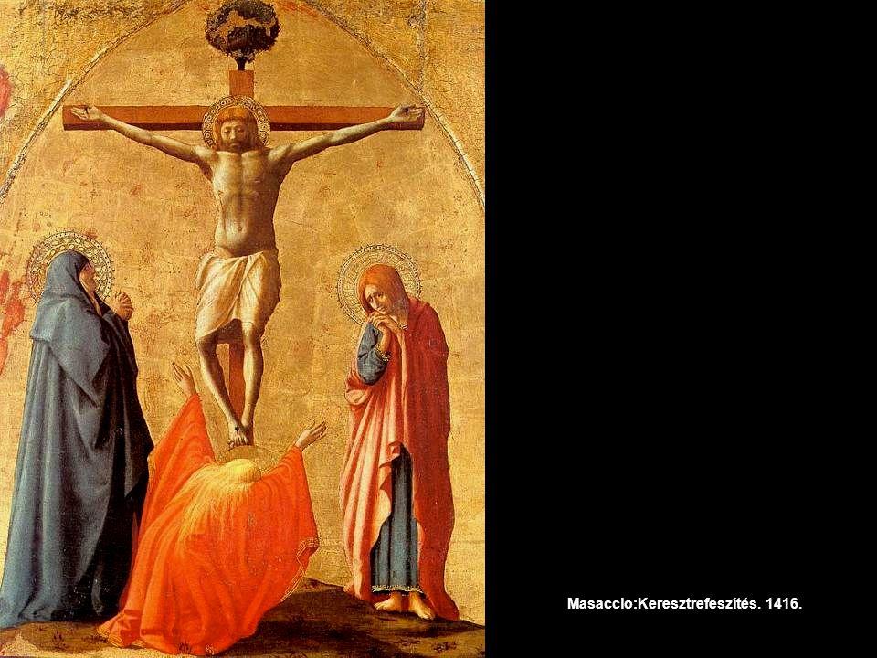 Masaccio:Keresztrefeszítés. 1416.
