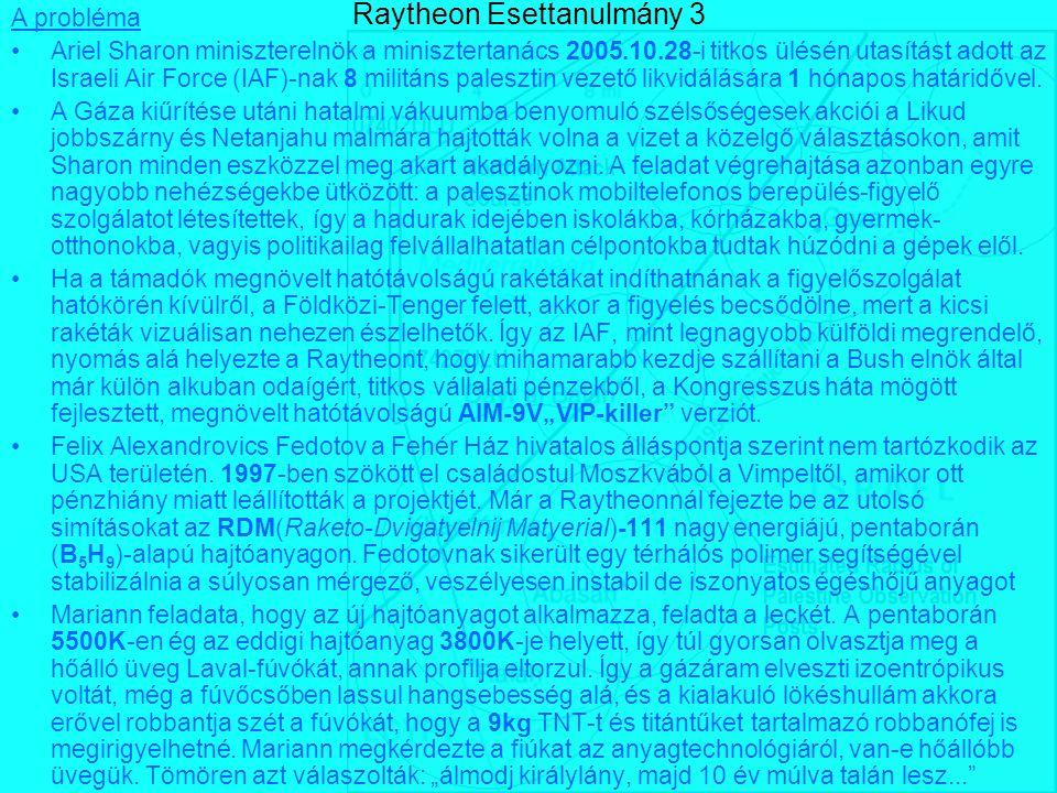 Raytheon Esettanulmány 2 Ezután egy csomó innováció következett: az infrafej érzékenységét az indítósínben elhelyezett cseppfolyós nitro hűtő betáppal növelték, A stabilizáló szárnyakra rolleronokat szereltek.