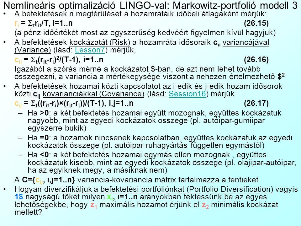Nemlineáris optimalizáció LINGO-val: Markowitz-portfolió modell 2 A bankbetétnél kockázatosabb, a kötvénynél biztonságosabb, tőkejövedelem-adó elkerülési célra szolgáló forma Lehet kötvény (Bond), egy Rt.-nek nyújtott egyösszegű, fix lejáratú kölcsön, aminek a kamatozása magasabb a kockázatmentes rátánál egy csőd kockázati prémiummal (Bankrupcy Risk Premium).