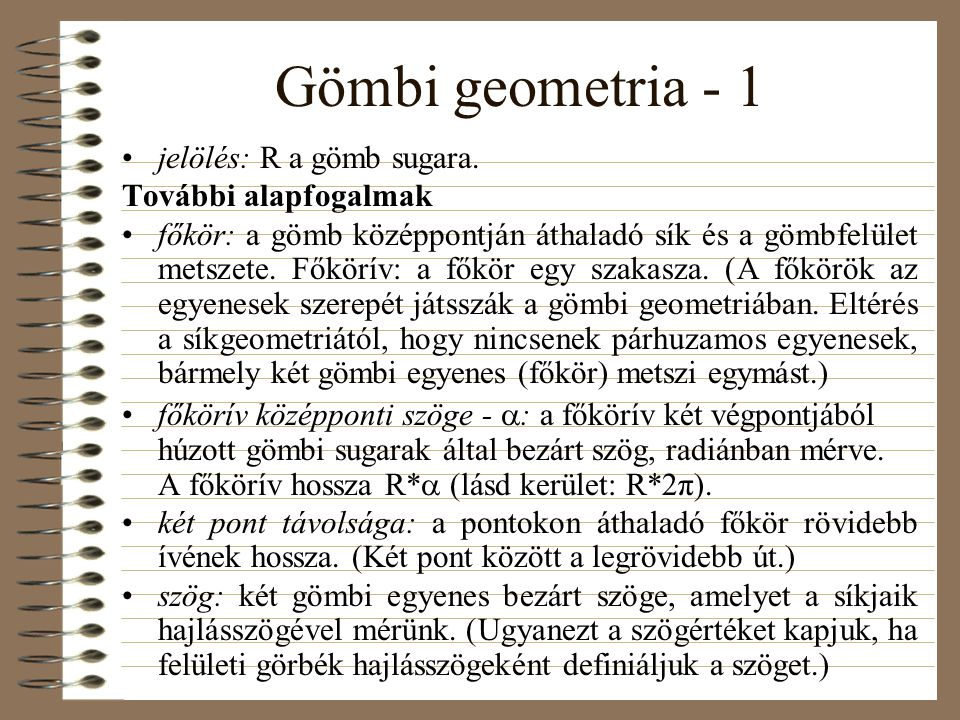 Gömbi geometria - 1 jelölés: R a gömb sugara.