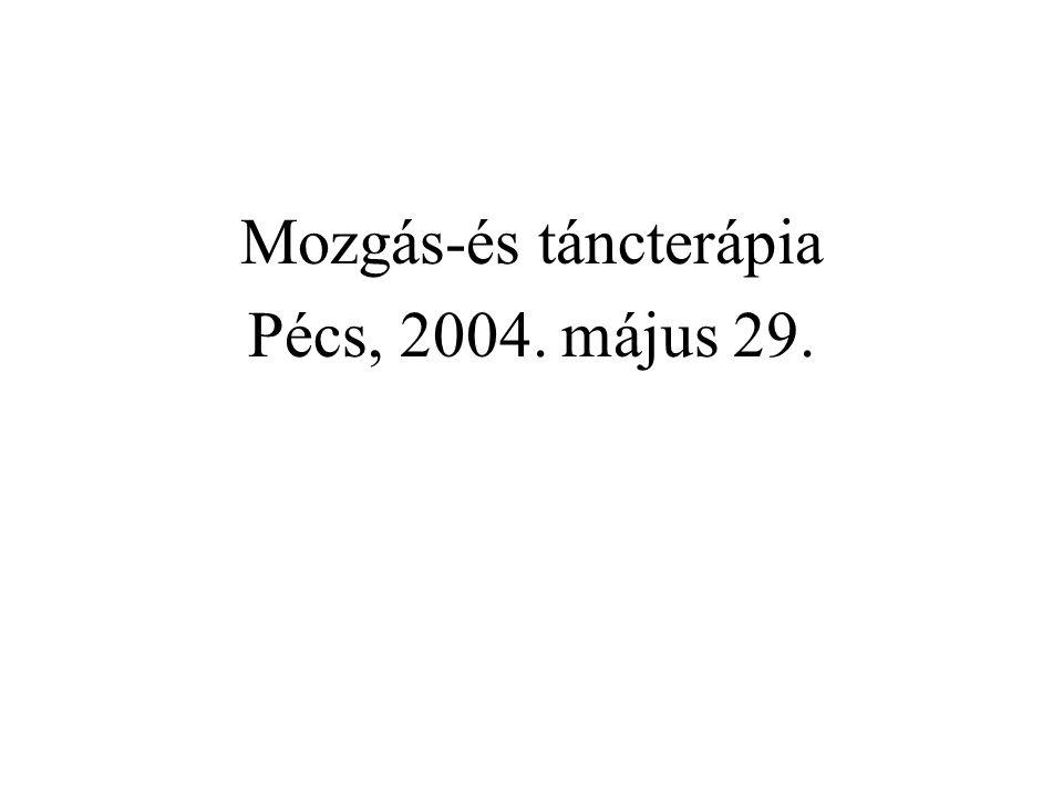 Pécs, 2004. május 29. Mozgás-és táncterápia